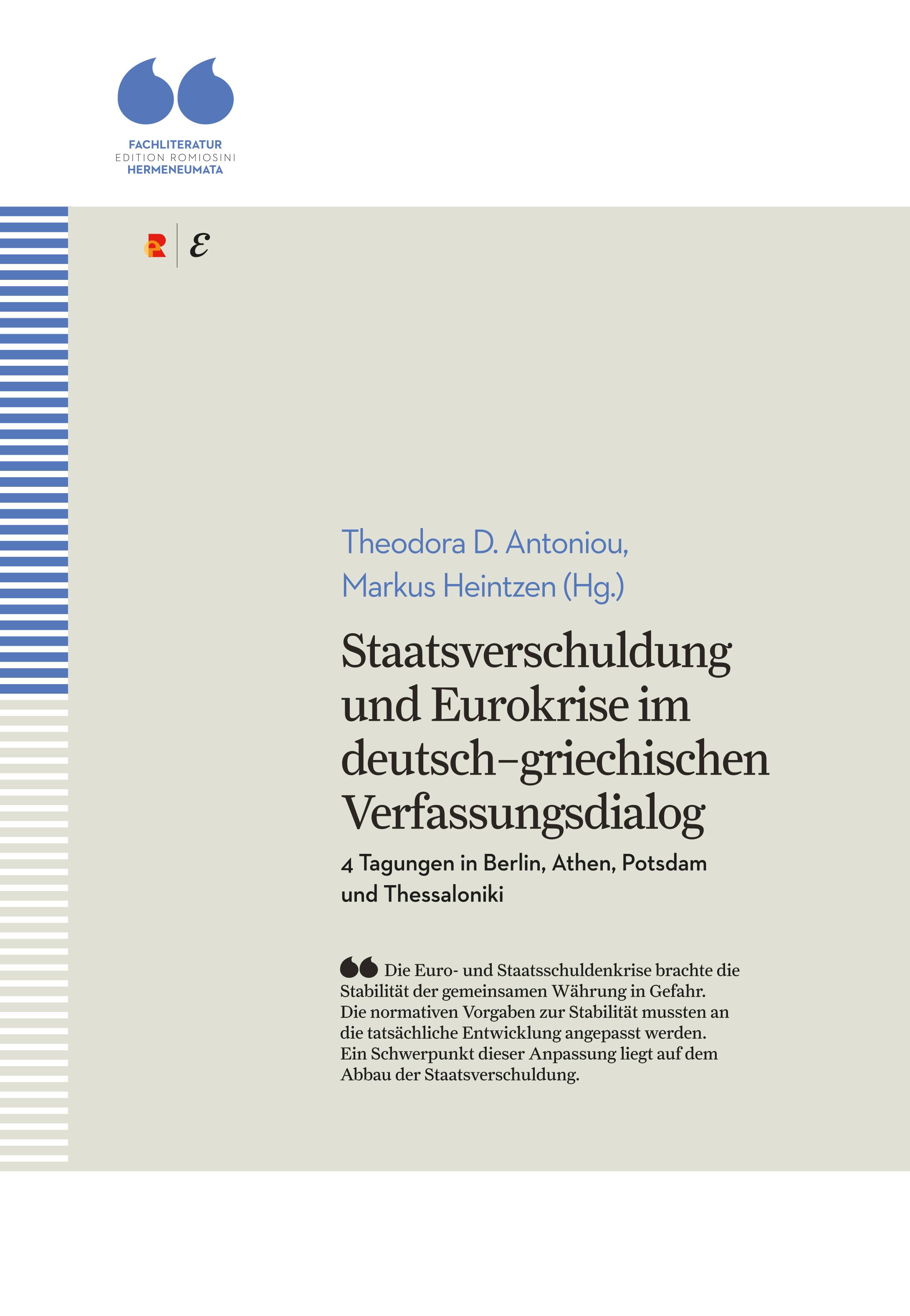 Titelbild für Staatsverschuldung und Eurokrise im deutsch–griechischen Verfassungsdialog: 4 Tagungen in Berlin, Athen, Potsdam und Thessaloniki