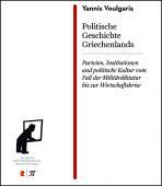 Politische Geschichte Griechenlands: Parteien, Institutionen und politische Kultur vom Fall der Militärdiktatur bis zur Wirtschaftskrise