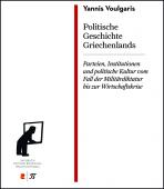 Titelbild für Politische Geschichte Griechenlands: Parteien, Institutionen und politische Kultur vom Fall der Militärdiktatur bis zur Wirtschaftskrise